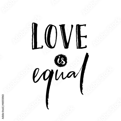Love Is Equal Romantic Saying Against Discrimination Of Fascinating Romantic Saying