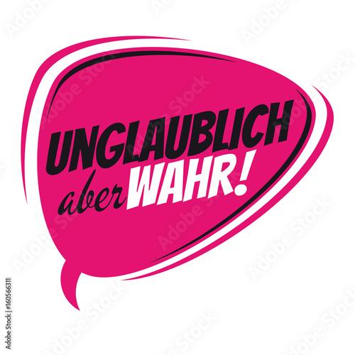 Fotografie, Obraz  speech balloon meaning unbelievable but true