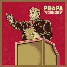 Vintage Propaganda Campaign And Elements. Retro Clip Art Of A Leader Or Politician Giving Speech On Podium. Isolated Artwork Object. Suitable For And Any Print Media Need.