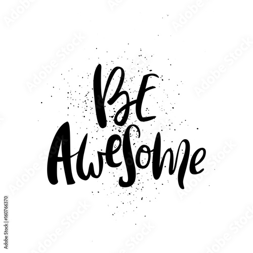 Photo  Be awesome motivation handdrawn brush and ink isolated lettering converted to vector
