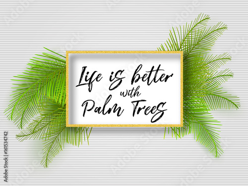 Life Is Better With Palm Trees Summer Motivational Quote Summer Tropical Green Leaves Golden Frame Striped Background Summer Backdrop Palm Border Summertime Quote Background Buy This Stock Vector And Explore Similar See more ideas about tropical, tropical leaves, leaves. life is better with palm trees summer