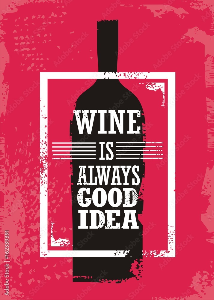 Fotografija  Wine related typographic quote with bottle silhouette and  promotional slogan on