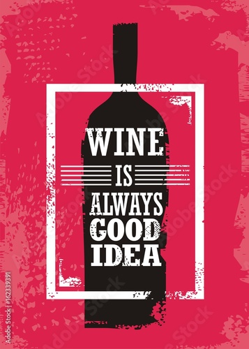Fotografie, Tablou  Wine related typographic quote with bottle silhouette and  promotional slogan on