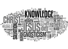 WHAT S WRONG WITH GNOSTICISM TEXT WORD CLOUD CONCEPT