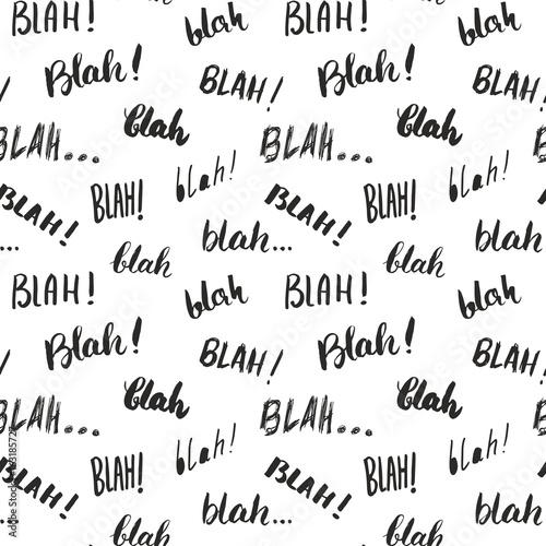 Valokuva  Blah, blah words hand written seamless pattern vector illustration background