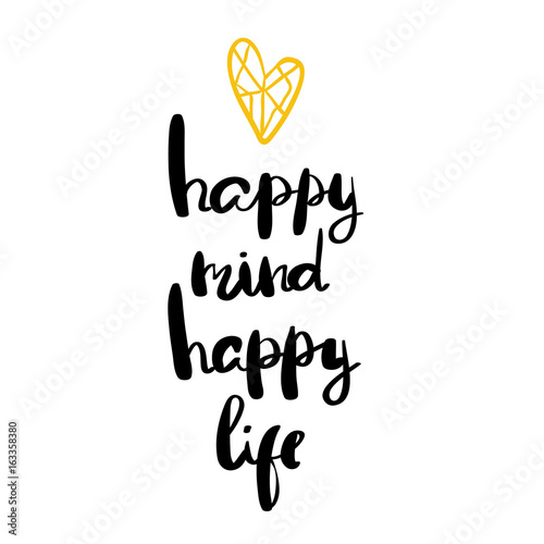 Happy Mind Happy Life Positive Saying About Happiness And Lifestyle