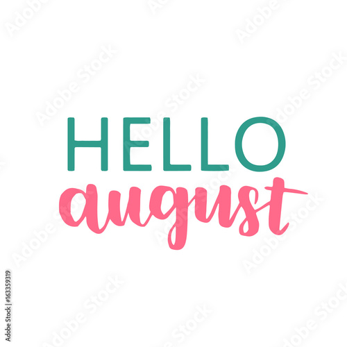 Cute Minimalistic Poster With Phrase Hello August. Hand Written Summer  Lettering With Pink And Green