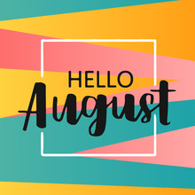 Hello August On Bright Abstrac...