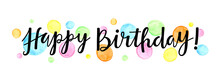 """""""HAPPY BIRTHDAY"""" Hand Lettering Banner With Watercolour Dots"""
