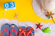 August 3rd. Image Of August 3 Calendar With Summer Beach Accessories And Traveler Outfit On Background. Summer Day, Vacation Concept