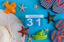 August 31st. Image Of August 31 Calendar With Summer Beach Accessories And Traveler Outfit On Background. Summer Day, Vacation Concept