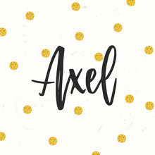 Hand Drawn Calligraphy Personal Name. Lettering Axel