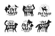 Pet Shop, Label Set. Animals, Dog, Cat, Parrot Symbol Or Logo. Lettering Vector Illustration