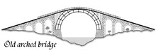 Old Arched Bridge Made Of Stone And Steel. Silhouette Of A Tall Structure Over A River. A Black Graphic Drawing Similar To An Engraving. Black And White.