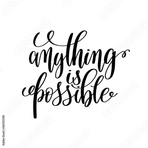 Valokuva  anything is possible black and white hand written lettering posi