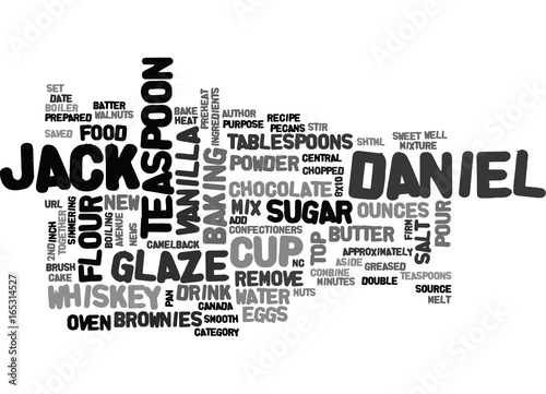 JACK DANIEL S BROWNIES AND GLAZE Text Background Word Cloud Concept Wallpaper Mural