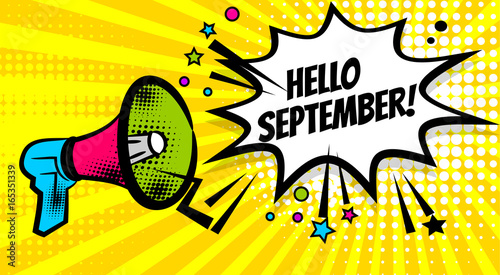 Poster Pop Art Pop art advertising hello autumn september message megaphone, bullhorn. Comics book text balloon. Bubble speech phrase. Cartoon font label expression. Sounds vector halftone illustration.