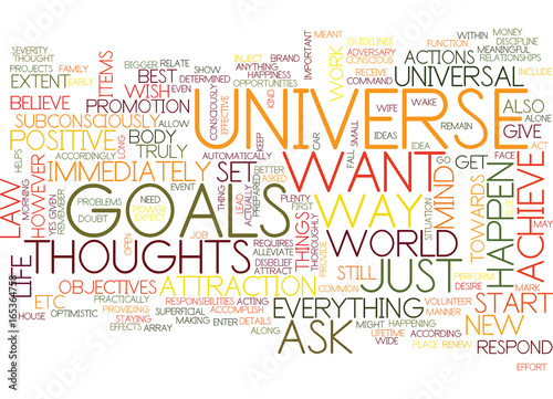 Foto  ATTRACT THE UNIVERSE AND ACHIEVE YOUR GOALS Text Background Word Cloud Concept