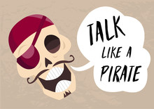 Fun Cartoon Skull Saying Talk Like A Pirate. Holiday Card To Talk Like A Pirate Day 1 Vector Jolly Roger.
