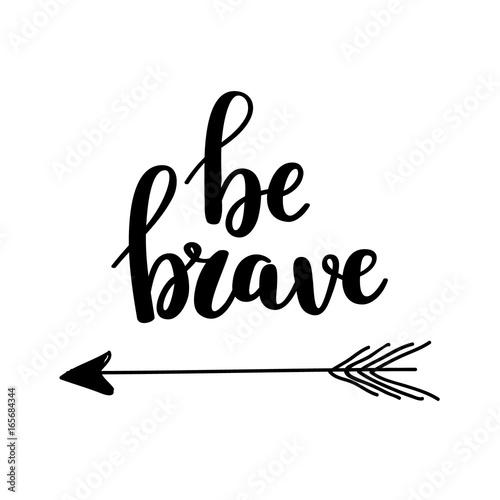 Be brave vector calligraphy design Wallpaper Mural
