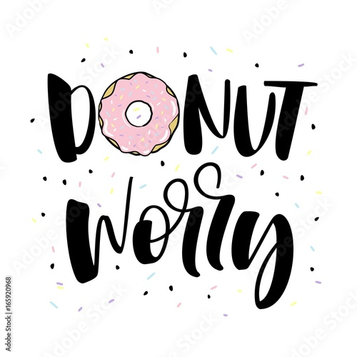 don't worry. Cute print with donut Poster