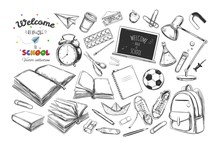 Welcome Back To School Collection. Vector Hand Drawn Elements. School Supplies. Books, Notebook, Copybook, Backpack, Lamp, Alarm Clock, Football, Snickers, Chalkboard, Pencil, Marker, Eraser Etc.