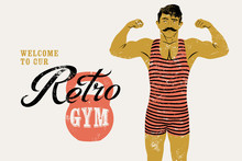 Retro Gym Typographic Vintage Grunge Poster Design With Strong Man. Retro Vector Illustration.