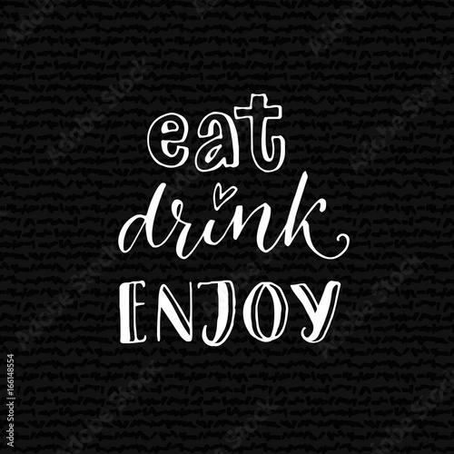 Fotografie, Tablou  Eat, drink, enjoy