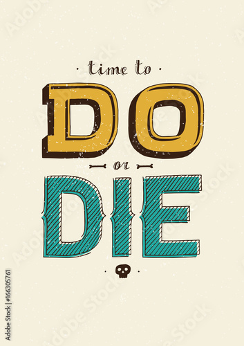 Fotografie, Obraz  Time to DO or Die – hand drawn lettering