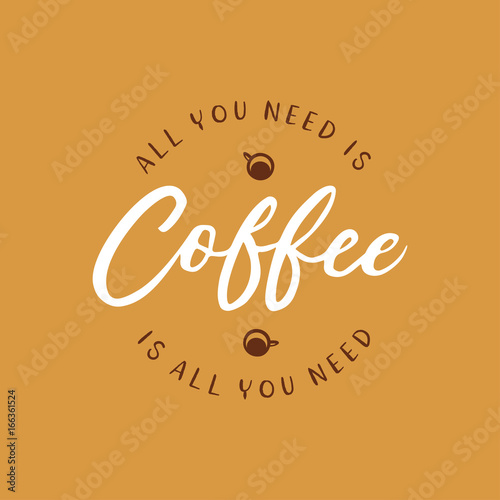 Fotografie, Tablou  Hand drawn coffee related quote. Vector vintage illustration.