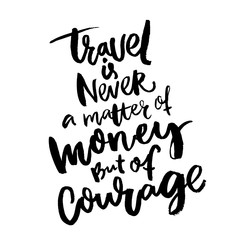 Travel is never a matter of...
