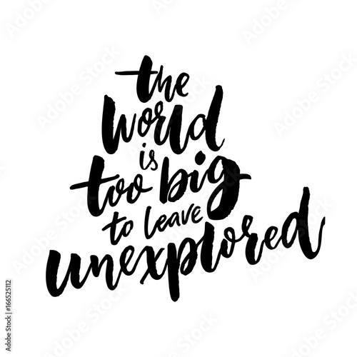 The world is too big to lea...