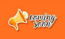 Flat Designs Coming Soon Banner With Speaker Symbol Vector Illustration