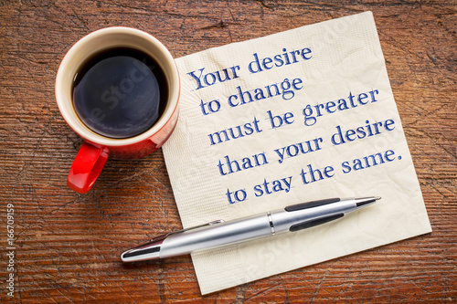 Photographie  Your desire to change - inspirational words