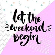 Let The Weekend Begin. Fun Say...