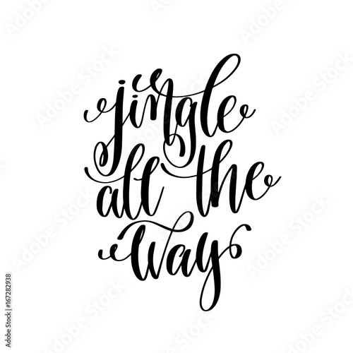 Photo sur Toile Noël jingle all the way hand lettering positive quote to christmas ho