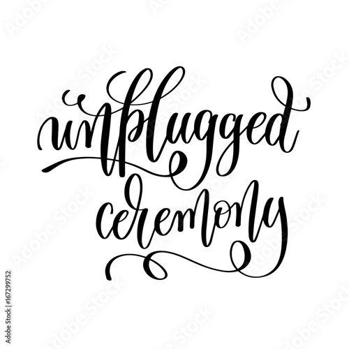 Fotomural  unplugged ceremony black and white hand lettering inscription