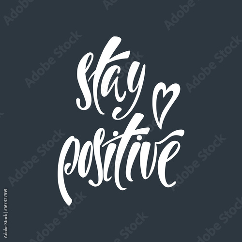 Photo  Stay positive. Inspirational quote about happiness.