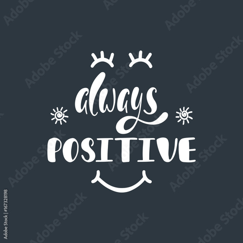 Fotografie, Obraz  Always positive. Inspirational quote about happiness.