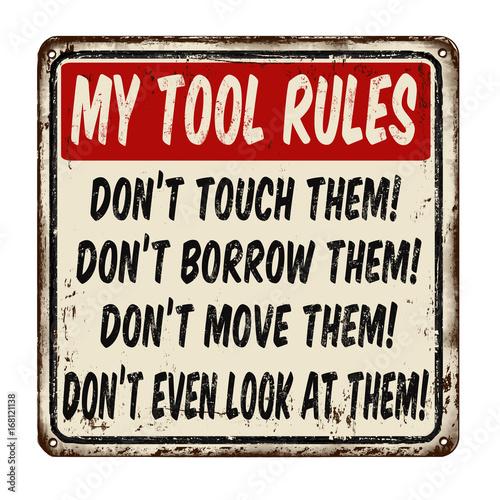 Cuadros en Lienzo My tool rules vintage rusty metal sign