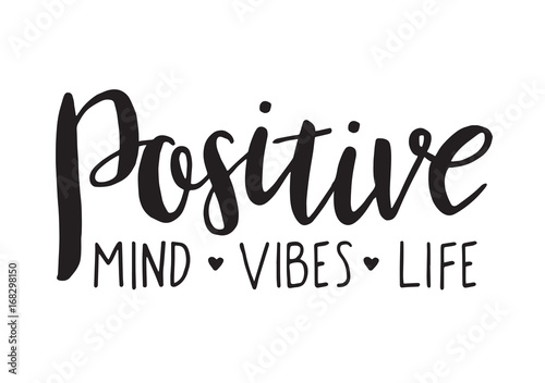 In de dag Positive Typography Positive mind, vibes, life. Vector motivation phrase. Hand drawn lettering