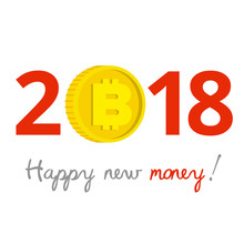 New Year 2018 Business Concept. Gold Bitcoin Instead Of Zero