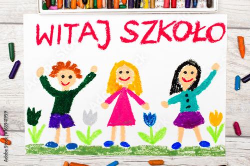 Fototapeta Kolorowy rysunek przedstawiający napis WITAJ SZKOŁO oraz  cieszące się dzieci. Powrót do szkoły obraz