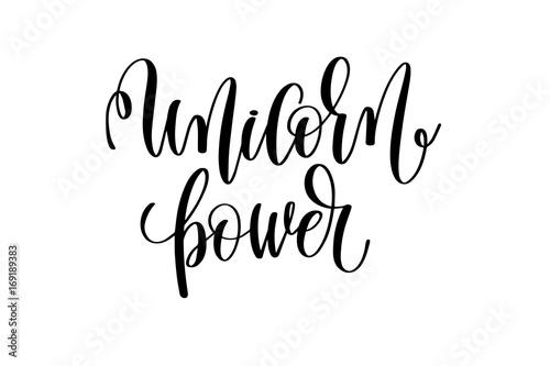 Fotobehang Positive Typography unicorn power - black and white handwritten lettering