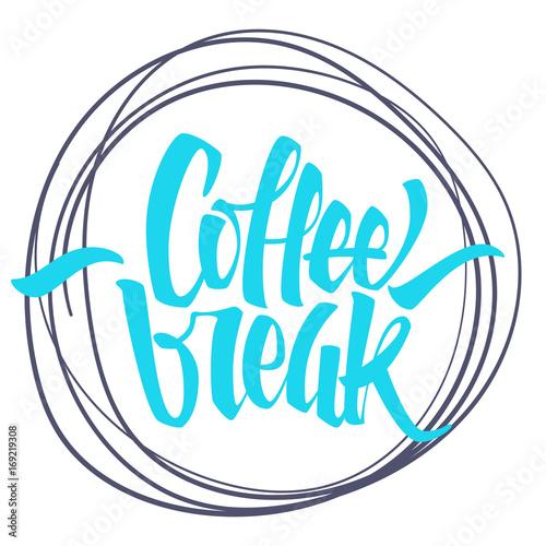 Staande foto Retro sign Coffee break lettering. Modern handwritten poster. Beautiful typography.