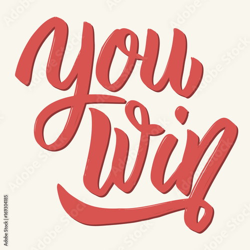 You win. Hand drawn lettering isolated on white background. Poster