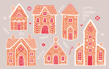 Gingerbread Houses Set. Cute Hand Drawn Honey-cakes With Patterns. Colorful Vector Illustrations Collection.