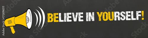 Believe in yourself! / Megafon auf Tafel Wallpaper Mural
