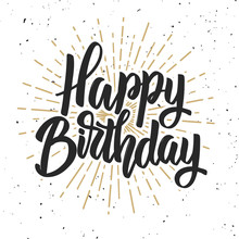 Happy Birthday. Hand Drawn Lettering Phrase Isolated On White Background.