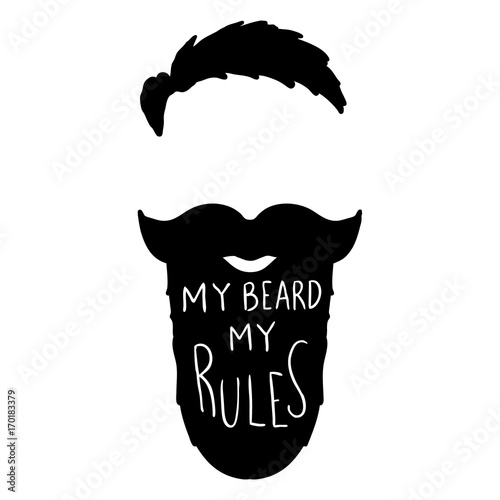 My beard my rules. Human beard with lettering. Plakat